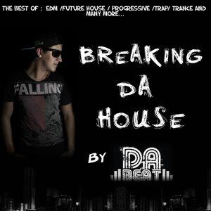 Breaking DA House RELOADED SPECIAL HOUSE EPISODE 005 by DA BEAT