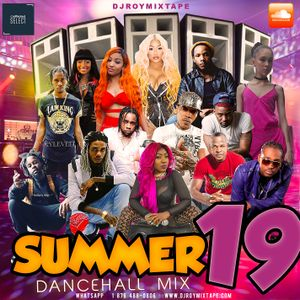 DJ ROY SUMMER 19 DANCEHALL MIX 2019 #HARDCORE #BASHMENT