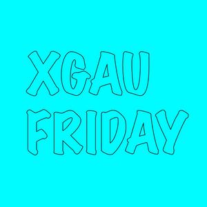 XGAU FRIDAY 101