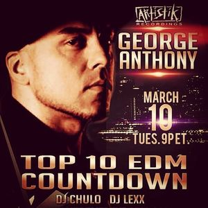 Top 10 EDM Countdown Show - March 10, 2015 - Special Guest George Anthony