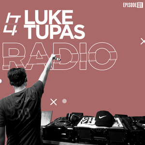 Luke Tupas Radio (Episode 01)