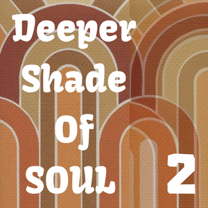 A Deeper Shade of Soul part 2