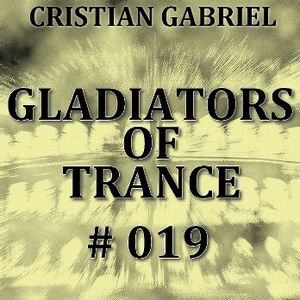 Gladiators Of Trance #019 (07.10.2011) - Cristian Gabriel