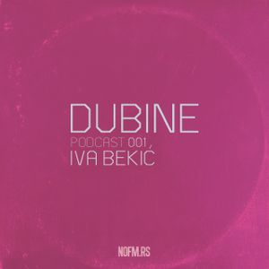 DUBINE Podcast 001