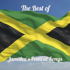 THE BEST OF JAMAICA'S FESTIVAL SONGS