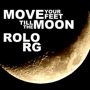 Move Your Feet Till The Moon (Rolo RG Set)