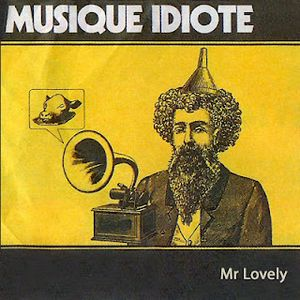 Mr Lovely's Turkish Delights ~ 6th June 2012 ~ Musique Idiote Special