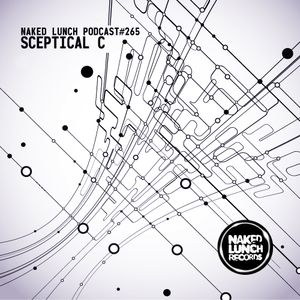 Naked Lunch PODCAST #265 - SCEPTICAL C