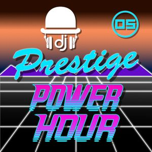 Prestige Power Hour 05