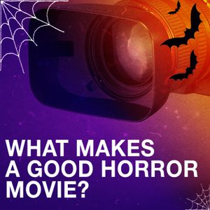 What Makes a Good Horror Movie? - Halloween Special