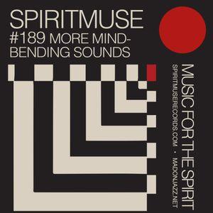 SPIRITMUSE presents #189: Mind-Bending Sounds vol.2