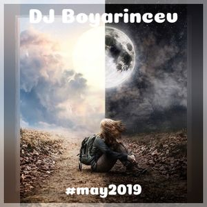 DJ Boyarincev -  May 2019