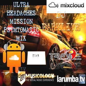 HEADACHES MISSION PSYMTOMATIC MIX @ DJ DARKLIVE