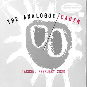 TAC035: The Analogue Cabin: February 2020