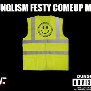 Dunglism Festy Comeup Mix