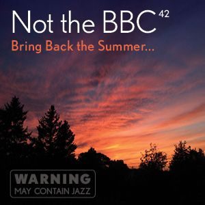 Not the BBC v42 - 'Bring Back the Summer'