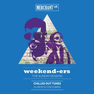 Weekend-ers Sampler - Mixed by Royce Cocciardi - Sundays at Merchant Lane