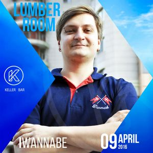 I Wannabe - 9 Apr 2016 Lumber Room @ Keller Bar promo mix