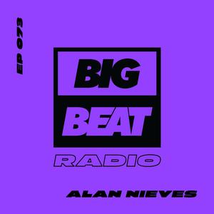 Big Beat Radio: EP #73 - Alan Nieves (Watch Your Mouth Mix)