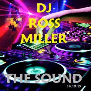14.10.15 THE SOUND MIXED LIVE BY DJ ROSS MILLER WWW.DJROSSMILLER.PODOMATIC.COM