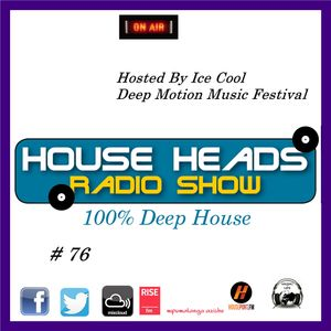 HH # 76 HouseHeads = RadioShow ( Deep In Motion )