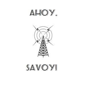 Ahoy Savoy-Episode 01-16.05.08