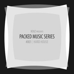 KOOZ - Packed Music Series #001 : Hard House