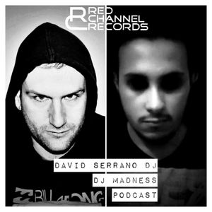 David Serrano DJ & DJ Madness - Red Channel Records Podcast 4