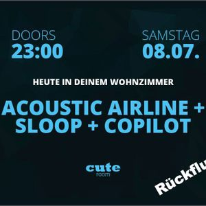 Acoustic Airline @ Cute Room 08.07.17 - Rückflug