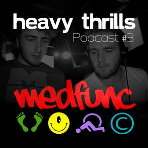 Heavy Thrills Podcast #3 - Medfunc