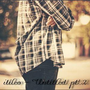 ilileo - Untitled pt.2