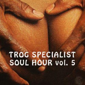 TROG SPECIALIST JAN 2015 - SOUL HOUR