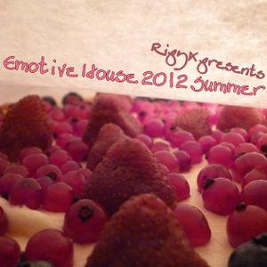Ripy_X presents Emotive House 2012 Summer - Part 2