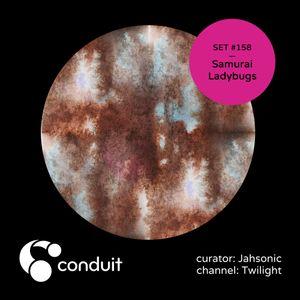 Conduit Set #158 | Samurai Ladybugs (curated by Jahsonic) [Twilight]