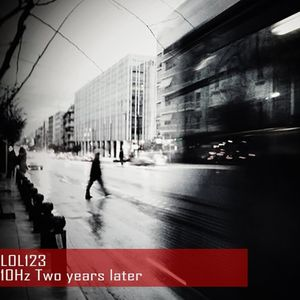 L0L123 – 10Hz Two years later