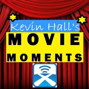 Kevin Hall's Movie Moments - 31/5/15