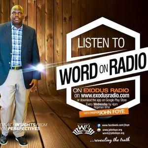 Did you Miss Word on Radio by John Foye on Exodus Radio