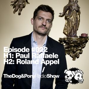 The Dog & Pony Radio Show #022: Guest Roland Appel