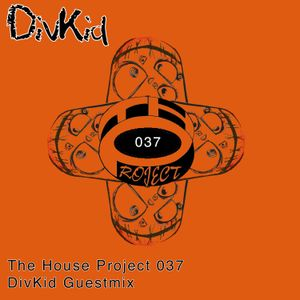 DivKid Guestmix - The House Project 037