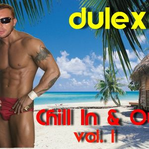 Dulex - Chill In & Out vol.1