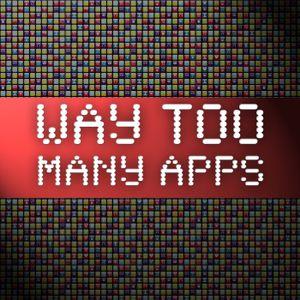 WayTooManyApps - 222 - Security NOW