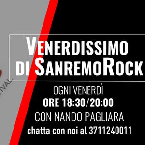 VENERDISSIMO DI SANREMO ROCK del 10 novembre 2017