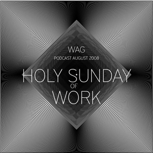 WAG - Holy Sunday of Work (podcast 08.2012)