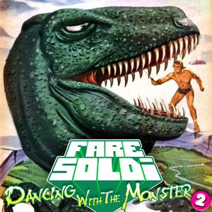 Fare Soldi - Dancing With The Monster 2