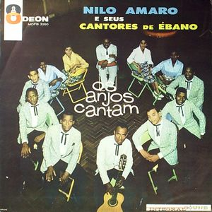 "Nilo Amaro e seus Cantores de Ébano, ""Os anjos cantam"", 1962"