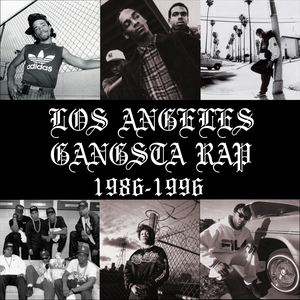 Rap Scholar 6.2.2017: Los Angeles Gangsta Rap 1986-1996