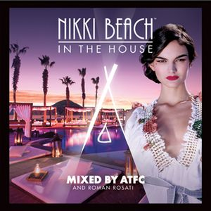 ATFC's Nikki Beach 'Inspirations' Mix