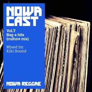 """Nowa Cloudcast vol 7 - """"Bag A Hits (culture mix)"""" Selected and mixed by Kiki Sound"""