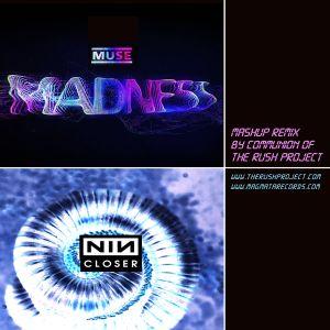 Muse / Nine Inch Nails - Madness / Closer Mashup - DJ Communion / The Rush Project