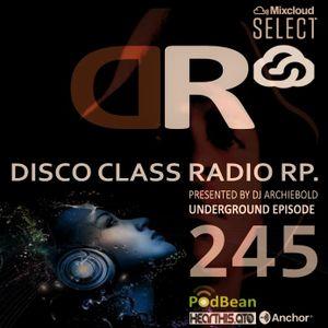 Disco Class Radio RP.245 Presented by Dj Archiebold® 22 Jan 2021 [Underground  Episode]